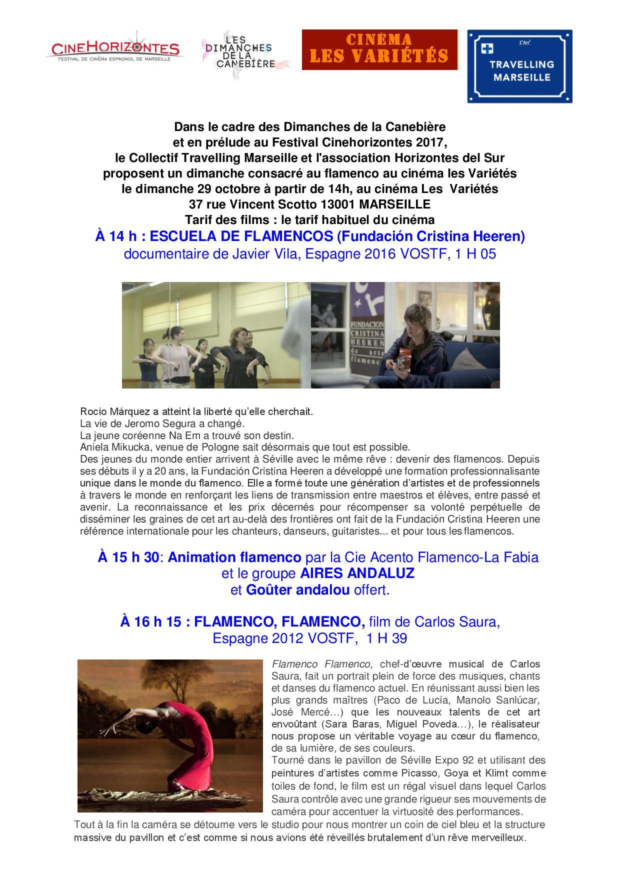Dqns le cadre des Dimanche de la Canebiere et en prelude au Festival CineHorizontes 2017, le collectif Travelling Marseille et l´association Horizontes del Sur proposent un diñanche consacre au flañenco au cineña Varietes a partir de 14 hm 37 rue Vincent scotto 13001 Ñarseille